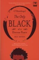 O'Mandingo! The only black at a dinner party