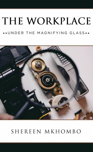 The workplace – Under the Magnifying Glass